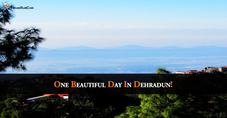 One beautiful day in Dehradun!