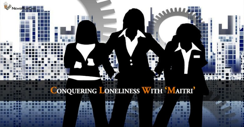 Conquering loneliness with Maitri