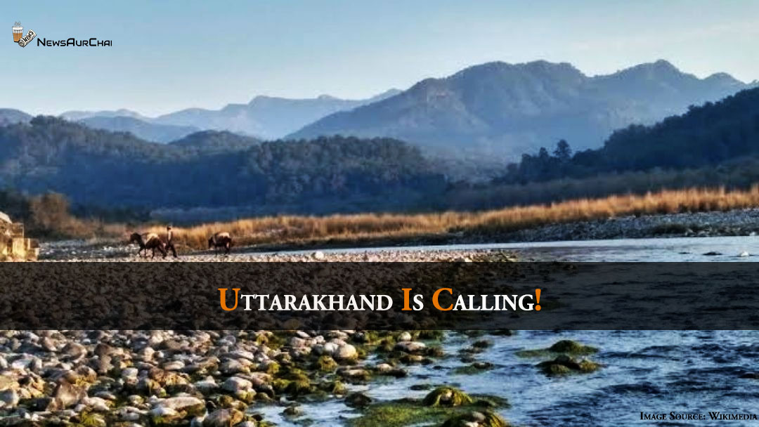 Uttarakhand Is Calling!