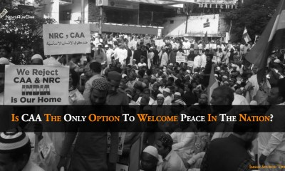 Is CAA The Only Option To Welcome Peace In The Nation?