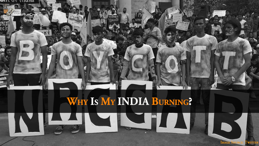 Why Is My INDIA Burning?