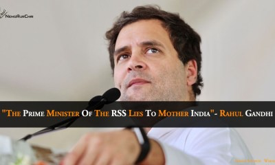 """""""The Prime Minister of the RSS lies to Mother India""""- Rahul Gandhi"""