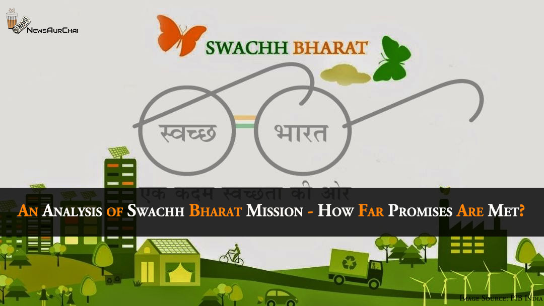 An Analysis of Swachh Bharat Mission - How Far Promises Are Met?