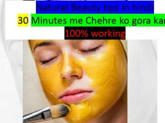 Natural Beauty tips in hindi 30 Minutes me Chehre ko gora kare 100% working