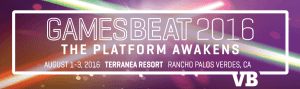 GamesBeat 2016 The Platform Awakens Featuring Virtual Reality and Augmented Reality Games