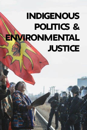 Indigenous Politics and Environmental Justice