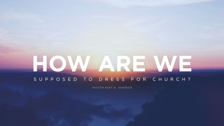 How Are We Supposed To Dress For Church? Image