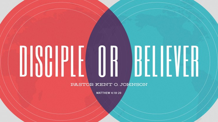 Disciple or Believer?