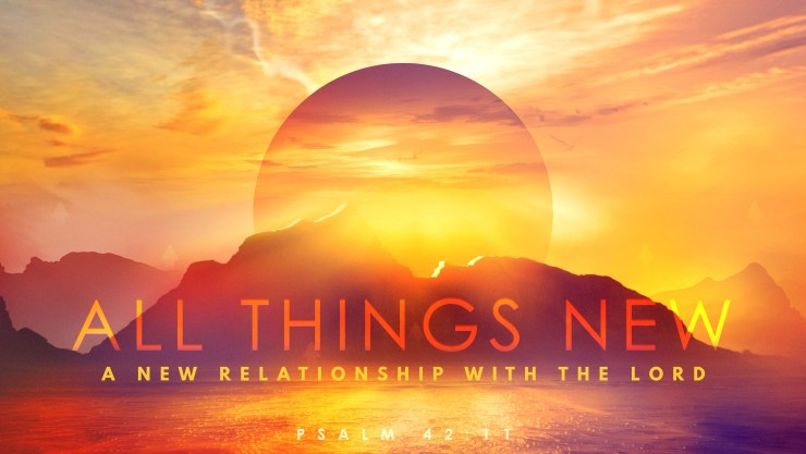 All Things New: A New Relationship With The Lord Image