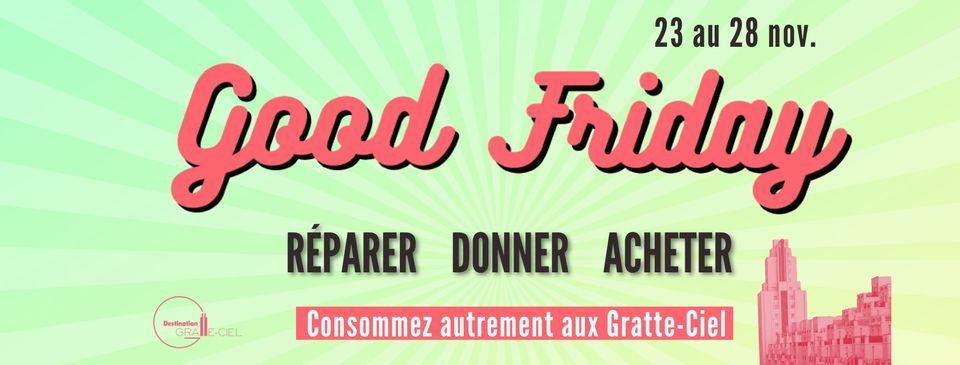 VILLEURBANNE | Good Friday > consommer autrement aux Gratte-Ciel du 23 au 28 novembre