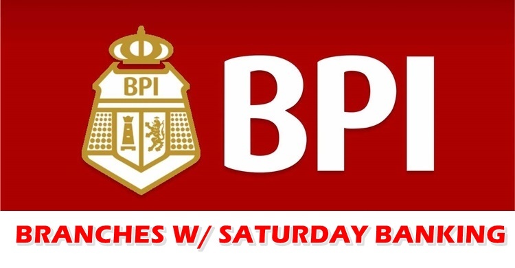 BPI BRANCHES OPEN SATURDAY: List Of Branches Open On Saturdays