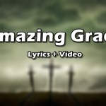 Amazing Grace Lyrics Video