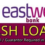 EastWest Bank Cash Loan