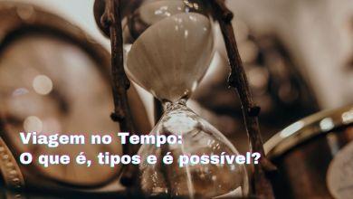 Viagem no Tempo_ O que é, tipos e é possível_