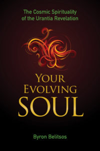 WEBINAR – Byron Belitsos: Your Evolving Soul – The Cosmic Spirituality of the Urantia Revelation