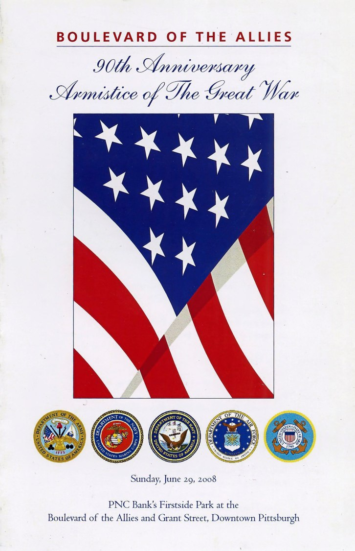 Cover of a program of events celebrating the 90th Anniversary of the Armistice of The Great War, rededicating Pittsburgh's Boulevard of the Allies, held June 29, 2008. The program desgned and produced by the Art Institute of Pittsburgh.