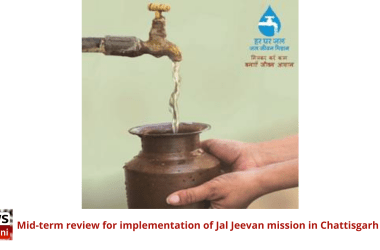 Mid-term review for implementation of Jal Jeevan mission in Chattisgarh held