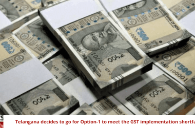 Telangana decides to go for Option-1 to meet the GST implementation shortfall