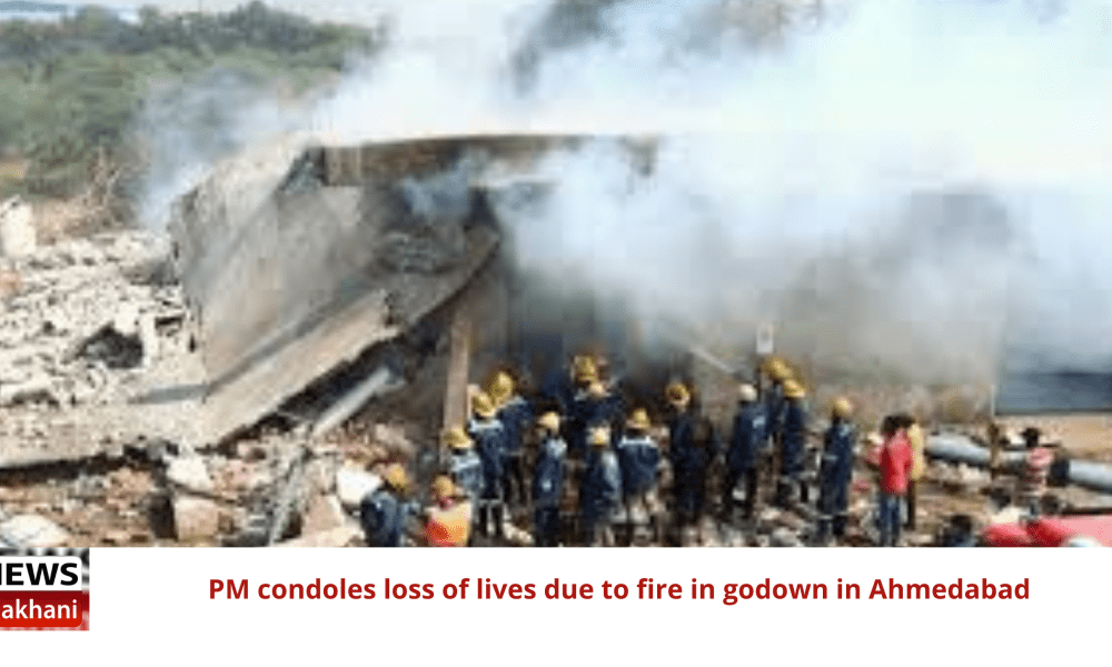 PM condoles loss of lives due to fire in godown in Ahmedabad