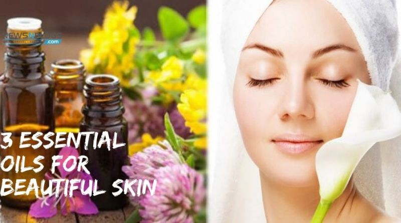 3 Essential Oils for Beautiful Skin