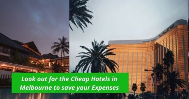 Look out for the Cheap Hotels in Melbourne to save your Expenses