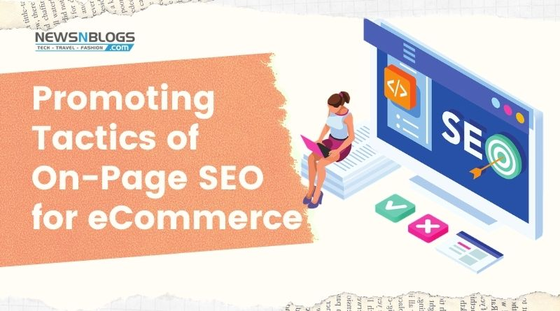 Promoting Tactics of On-Page SEO for eCommerce