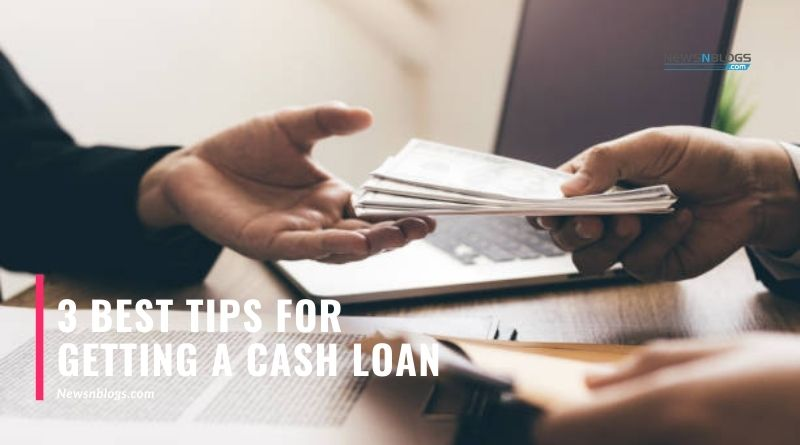 3 Best Tips for Getting a Cash Loan