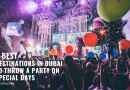 5 Best Destinations in Dubai to Throw a Party on Special Days