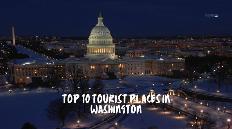 Top 10 tourist places in Washington
