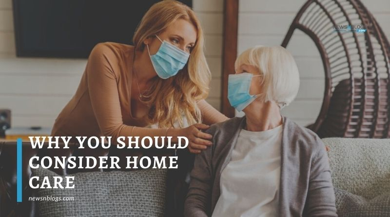 Why You Should Consider Home Care