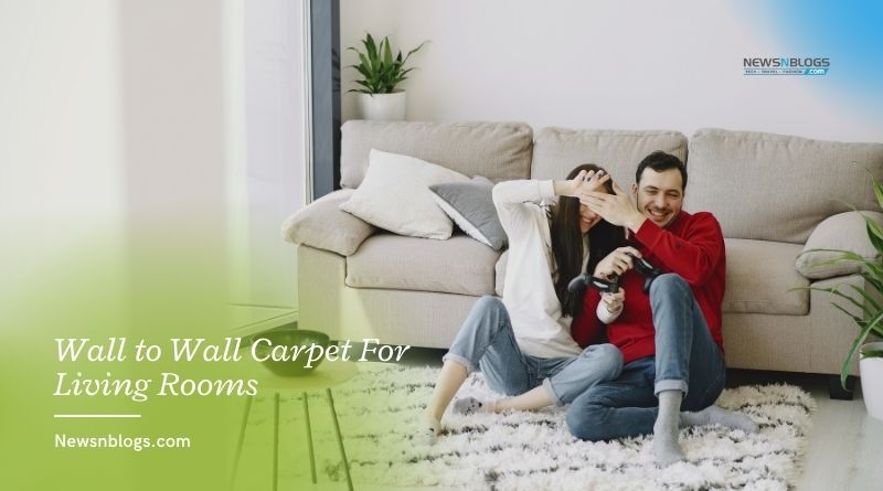 Wall to Wall Carpet For Living Rooms