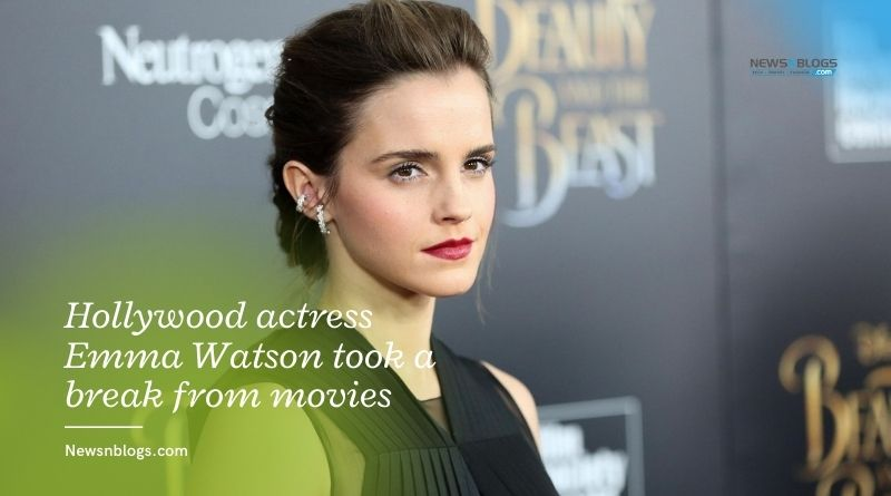Hollywood actress Emma Watson took a break from movies