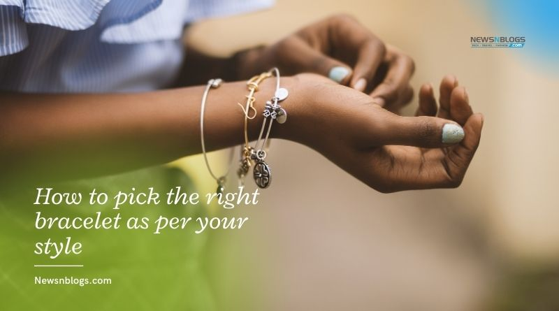 How to pick the right bracelet as per your style