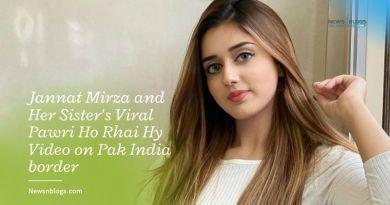 Jannat Mirza and Her Sister's Viral Pawri Ho Rhai Hy Video on Pak India border
