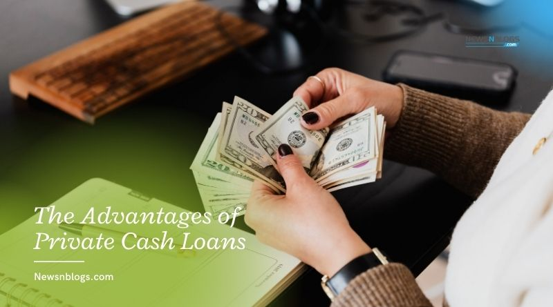 The Advantages of Private Cash Loans