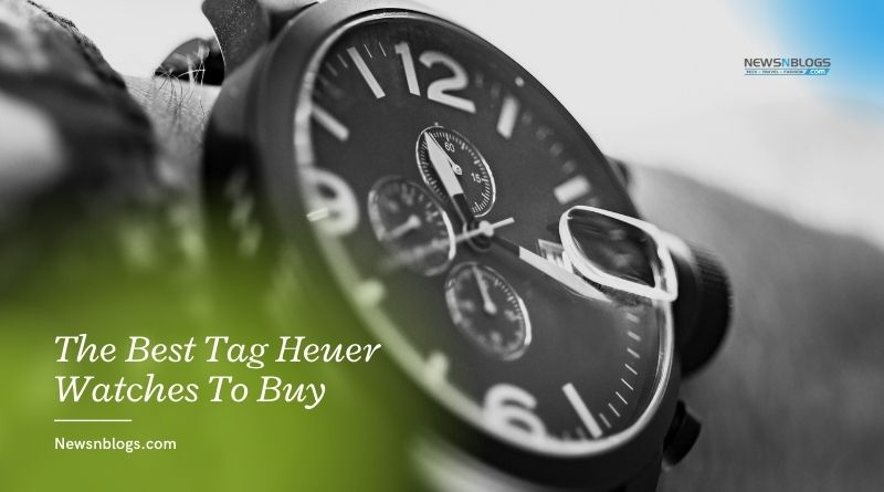 The Best Tag Heuer Watches To Buy