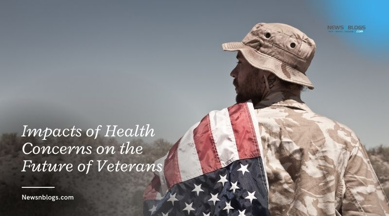 Impacts of Health Concerns on the Future of Veterans