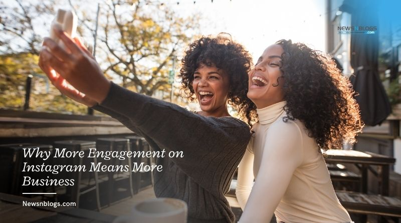 Why More Engagement on Instagram Means More Business