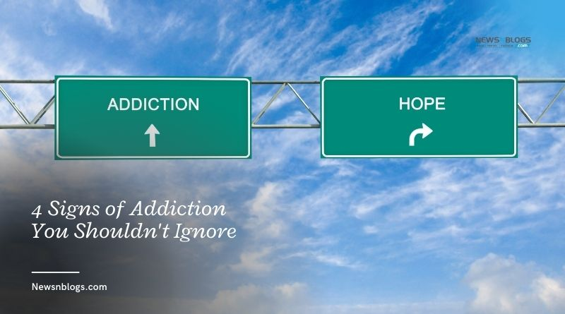 4 Signs of Addiction You Shouldn't Ignore
