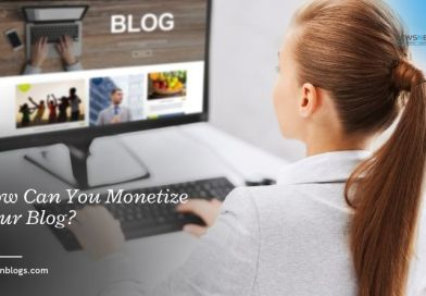 How Can You Monetize Your Blog?