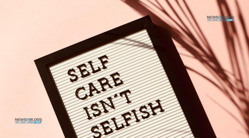 Why Self Care Isn't Selfish