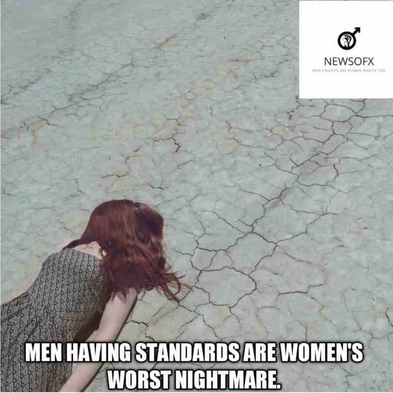 men having standards are women's worst nightmare meme
