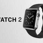 アップルが「Apple Watch2」を発表か? 2.5インチ大型液晶でフリック入力も可能に