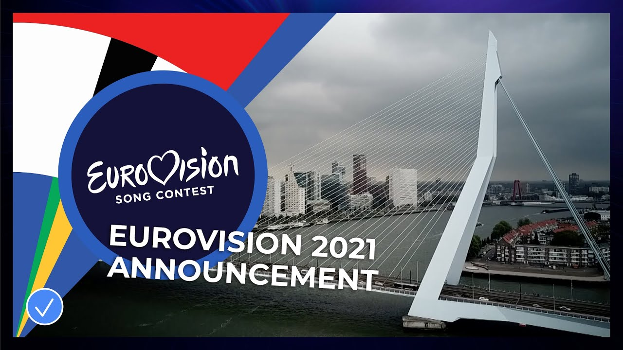 The Eurovision Song Contest 2021 will take place in Rotterdam - EMEA