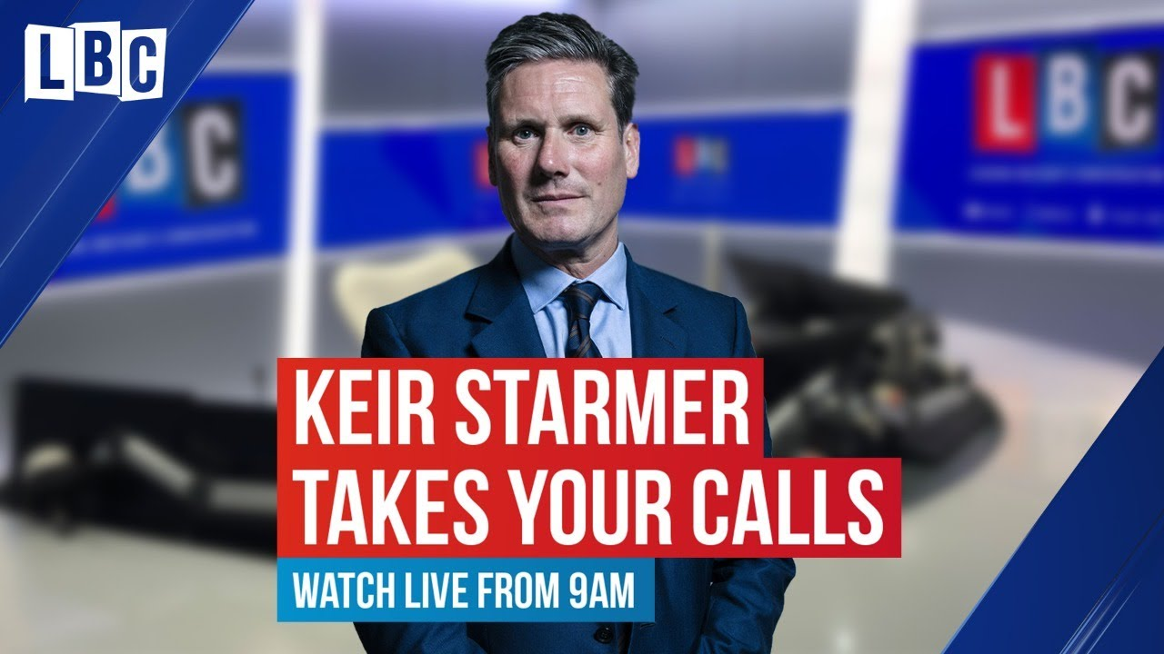 Call Keir Labour leader Keir Starmer grilled by listeners Nick Ferrari LBC - Kier Starmer to Host Monthly LBC Phone-in Show