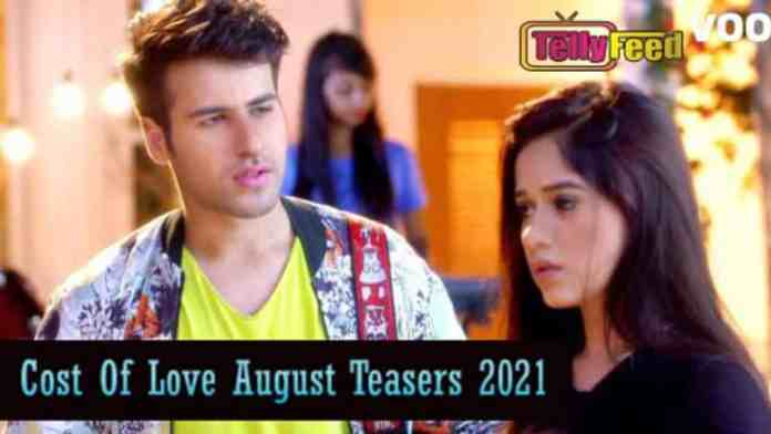 The Cost of Love Teasers For August 2021
