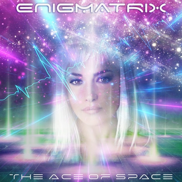 NSE BRAND NEW: ENIGMATRIX – The Ace Of Space