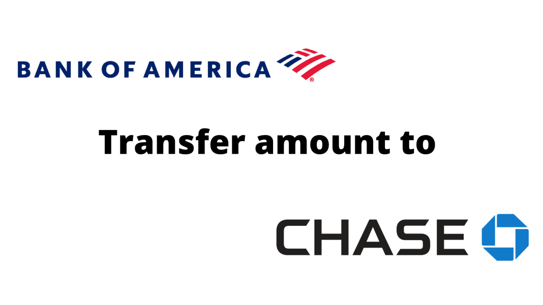 How to transfer money from the bank of America to chase