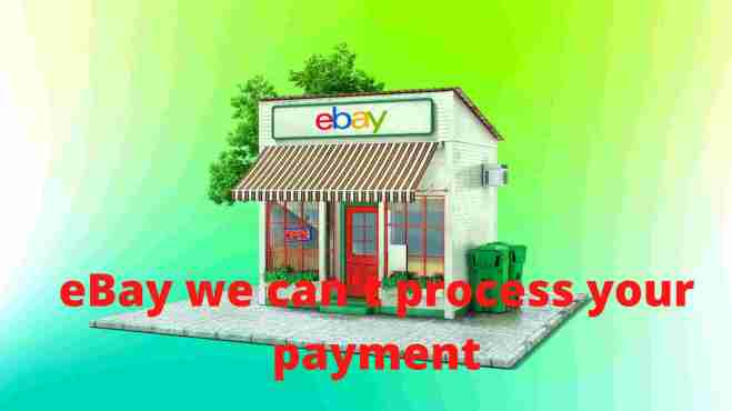eBay we can't process your payment
