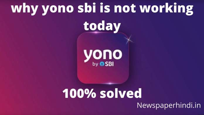 why yono sbi is not working today